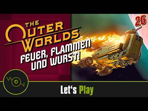 The Outer Worlds - Feuer, Flamme und Wurst! #26 (2k WQHD)