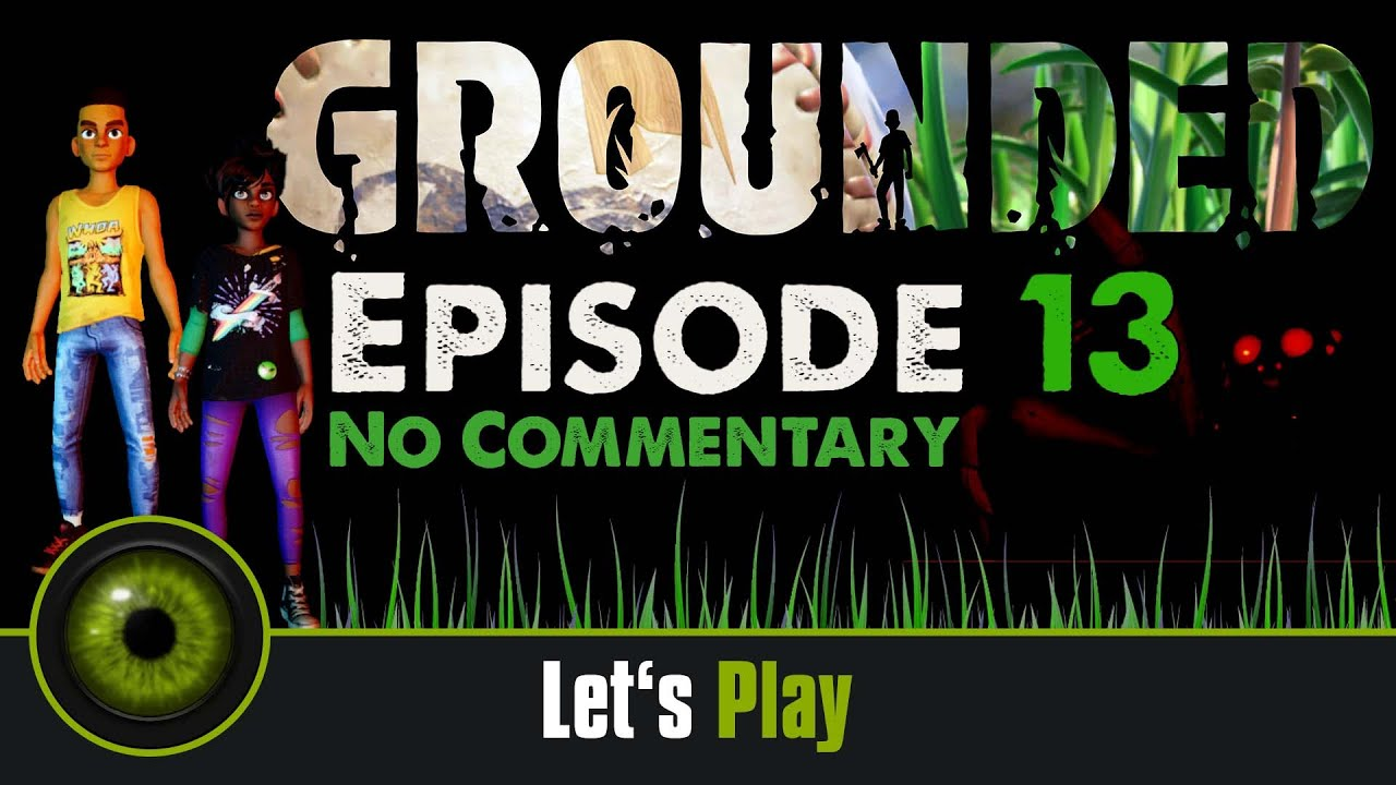 Lets Play Grounded - No Commentary - Episode 13