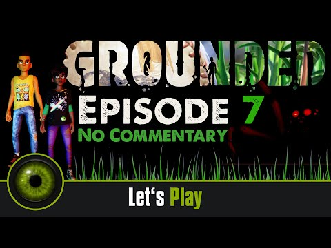 Lets Play Grounded - No Commentary - Episode 7