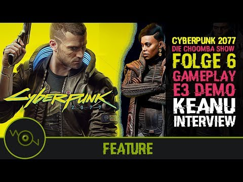 Cyberpunk 2077 - E3 2019 Gameplay Demo Story & Keanu's Interview ㊙ CHOOMBA SHOW #6