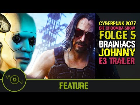 Cyberpunk 2077 - Brainiacs, Johnny & E3 Trailer 2019 ㊙ CHOOMBA SHOW #5