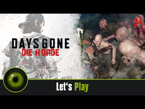 Lets Play DAYS GONE - Die Horde!  S1 E24
