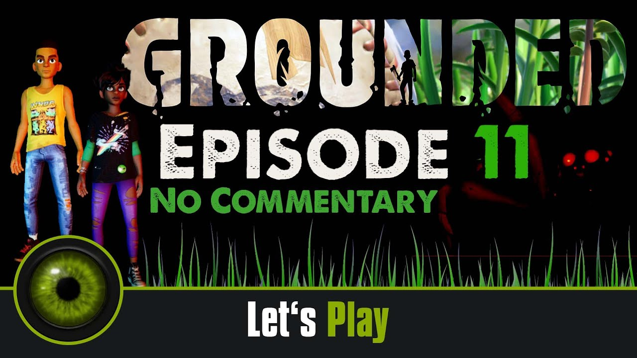 Lets Play Grounded - No Commentary - Episode 11