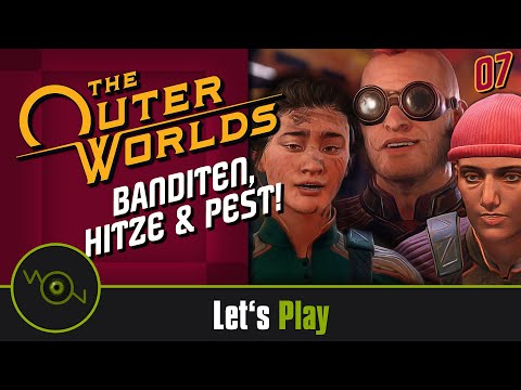 [DE] Lets Play The Outer Worlds - Banditen, Hitze & Pest! #07 (2k WQHD)