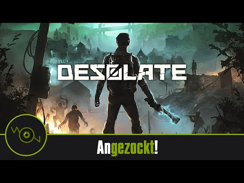 Desolate Angezockt!  Survival, Action und Adventure! Fallout/Stalker Mix?