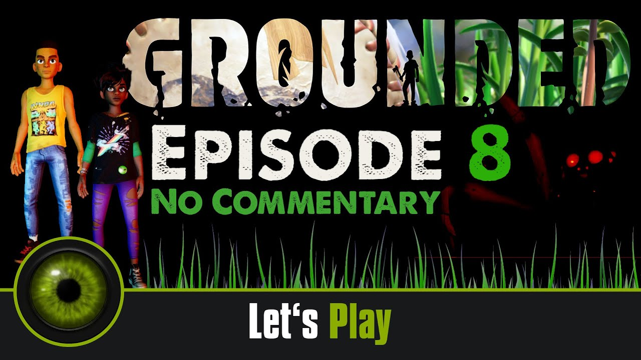 Lets Play Grounded - No Commentary - Episode 8