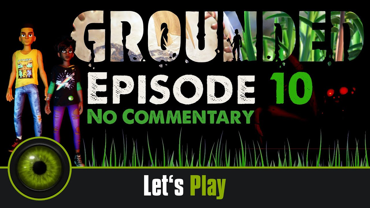 Lets Play Grounded - No Commentary - Episode 10
