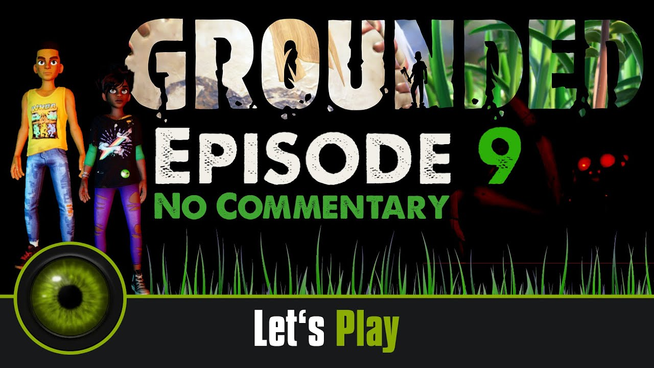 Lets Play Grounded - No Commentary - Episode 9