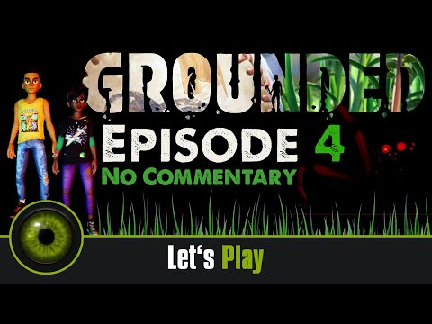 Lets Play Grounded - No Commentary - Episode 4