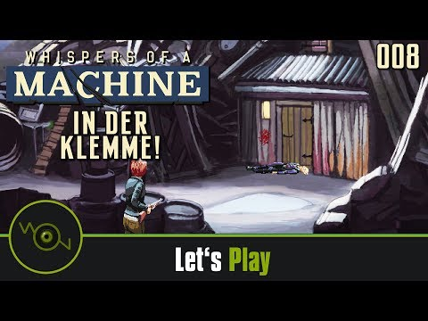 Whispers of a Machine #8 - In der Klemme!  [2k WQHD]